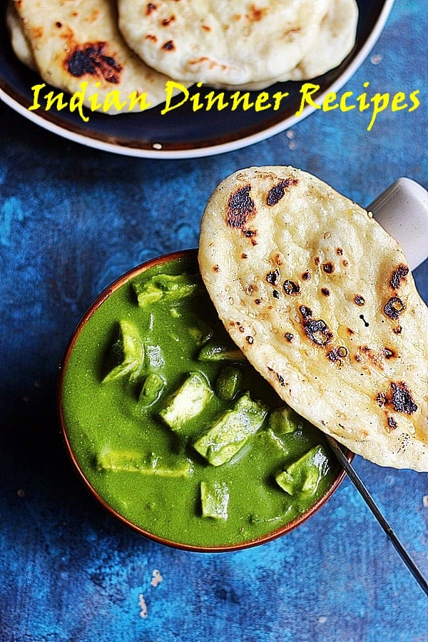 Palak paneer with butter naan- Indian dinner recipes
